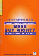 Meek but Mighty: Study in the Life of Moses