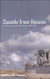 Sounds From Heaven: The Revival on the Isle of  Lewis, 1949-1952