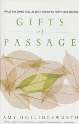 Gifts of Passage: What the Dying Tell Us with the Gifts They Leave Behind