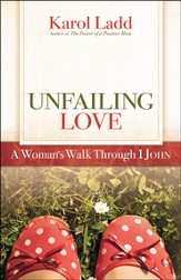 Unfailing Love: A Woman's Walk Through First John  - Slightly Imperfect