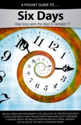A Pocket Guide To Six Days: How Long Were the Days in  Genesis 1?