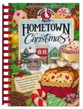 Hometown Christmas Cookbook: Over 200 Scrumptious Recipes for Every Holiday Occasion