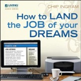 How to Land the Job of Your Dreams CD Series