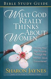 What God Really Thinks About Women, Bible Study Guide  - Slightly Imperfect