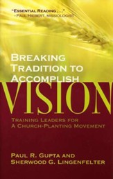 Breaking Tradition to Accomplish Vision: Training Leaders for a Church-planting Movement