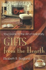 Gifts from the Hearth: Your Guide to the Art of  Hospitality