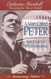 A Man Called Peter, Anniversary Edition: The Story of Peter  Marshall