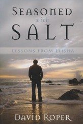 Seasoned with Salt: Lessons from Elisha