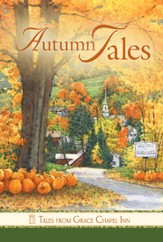 Autumn Tales, Grace Chapel Inn Series