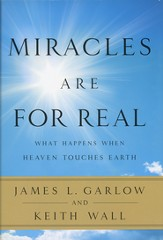 Miracles Are for Real: What Happens When Heaven Touches Earth, Book Club Edition