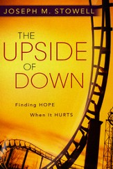 The Upside Of Down: Finding Hope When it Hurts
