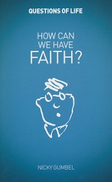 How Can We Have Faith? Booklet