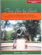This Far by Faith: A Literature-Based History featuring African-American Presence & Contribution, Int. Level V1