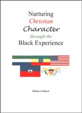 Nurturing Christian Character through the Black  Experience