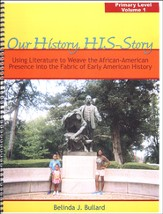Our History, HIS-Story: Using Literature to Weave the African-American Presence into the Fabric of Early American History Primary Level Volume 1