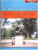 Our History, HIS-Story: Using Literature to Weave the African-American Presence into the Early Fabric of American History, 1866-present, Primary Level Volume 2