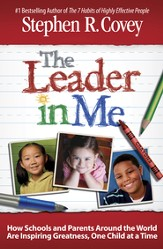 The Leader in Me: How Schools and Parents Around the World Are Inspiring Greatness, One Child at a Time - eBook