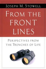 From the Front Lines: Lessons from the Trenches of Life
