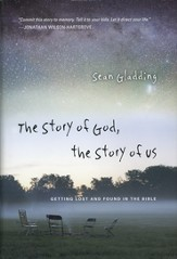 The Story of God, the Story of Us: Getting Lost & Found in the Bible--Book Club Edition