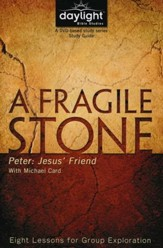 A Fragile Stone: Peter: Jesus' Friend (Participant Study Guide)