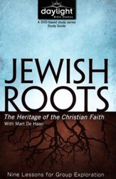 Jewish Roots: The Heritage of the Christian Faith (Participant Study Guide)