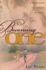 Becoming One: Emotionally, Spiritually, Sexually