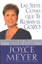 Las Siete Cosas Que Te Roban El Gozo  (Seven Things That Steal Your Joy)