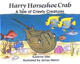 Suzanne Tate's Nature Series #10: Harry Horseshoe Crab, A Tale  of Crawly Creatures