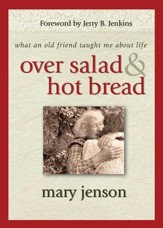 Over Salad and Hot Bread GIFT: What an Old Friend Taught Me About Life - eBook
