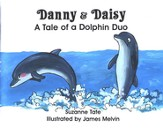 Suzanne Tate's Nature Series #13:Danny and Daisy, A Tale of a  Dolphin Duo