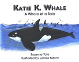 Suzanne Tate's Nature Series #17: Katie K. Whale, A Whale of  a Tale