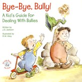 Bye-Bye, Bully!: A Kid's Guide for Dealing With Bullies, Elf Help Book