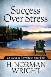 Success over Stress: 12 Ways to Take Back Your Life - Slightly Imperfect