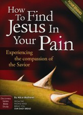 How To Find Jesus In Your Pain - Study Guide