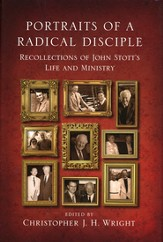 Portraits of a Radical Disciple: Recollections of John Stott's Life and Ministry, Book Club Edition