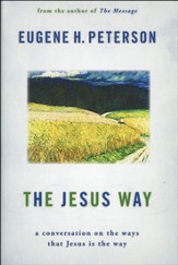 The Jesus Way: A Conversation on the Ways That Jesus Is the Way - Book Club Edition