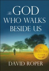 The God Who Walks Beside Us