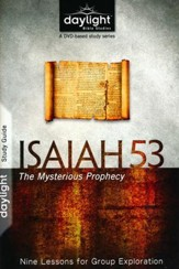 Isaiah 53: The Mysterious Prophecy-Study Guide