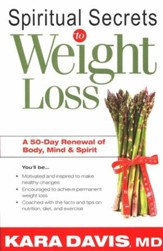 Spiritual Secrets to Weight Loss: A 50-Day Renewal of Body, Mind, and Spirit--Revised