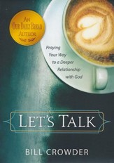 Let's Talk: Praying Your Way to a Deeper Relationship with God
