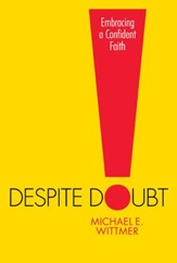 Despite Doubt: Embracing a Confident Faith
