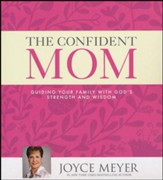 The Confident Mom: Guiding Your Family with God's Strength and Wisdom, Unabridged CD