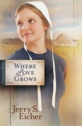 Where Love Grows, Fields of Home Series #3