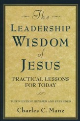 The Leadership Wisdom of Jesus: Practical Lessons for Today, Edition 0003Revised, Expand