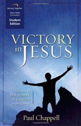 Victory in Jesus, Student Edition: Experiencing the Power of Christ in Your Daily Life
