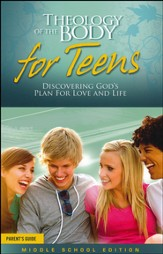 Theology of the Body for Teens: Middle School Edition Parent Guide