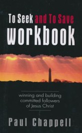 To Seek and To Save Workbook: Winning and Building Committed Followers of Jesus Christ