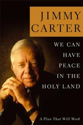 We Can Have Peace in the Holy Land: A Plan That Will Work - eBook