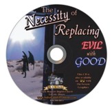 The Necessity of Replacing Evil with Good Audio CD