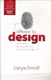 Different By Design, Student Edition: Discovering That a Godly Life is Still a Good Life